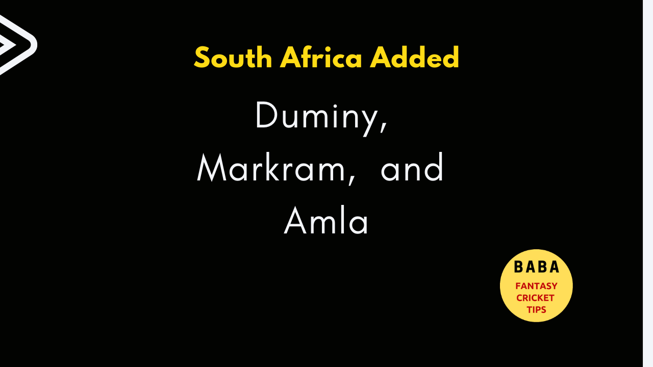 SL vs SA - South Africa Added Duminy, Markram,  and Amla