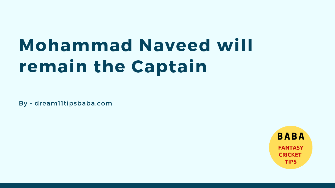Mohammad Naveed will remain the captain for UAE