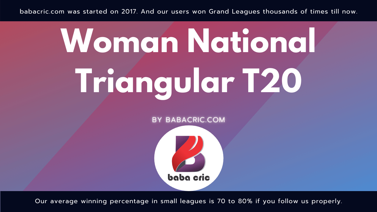 CHAW vs BLAW (Woman National Triangular T20)
