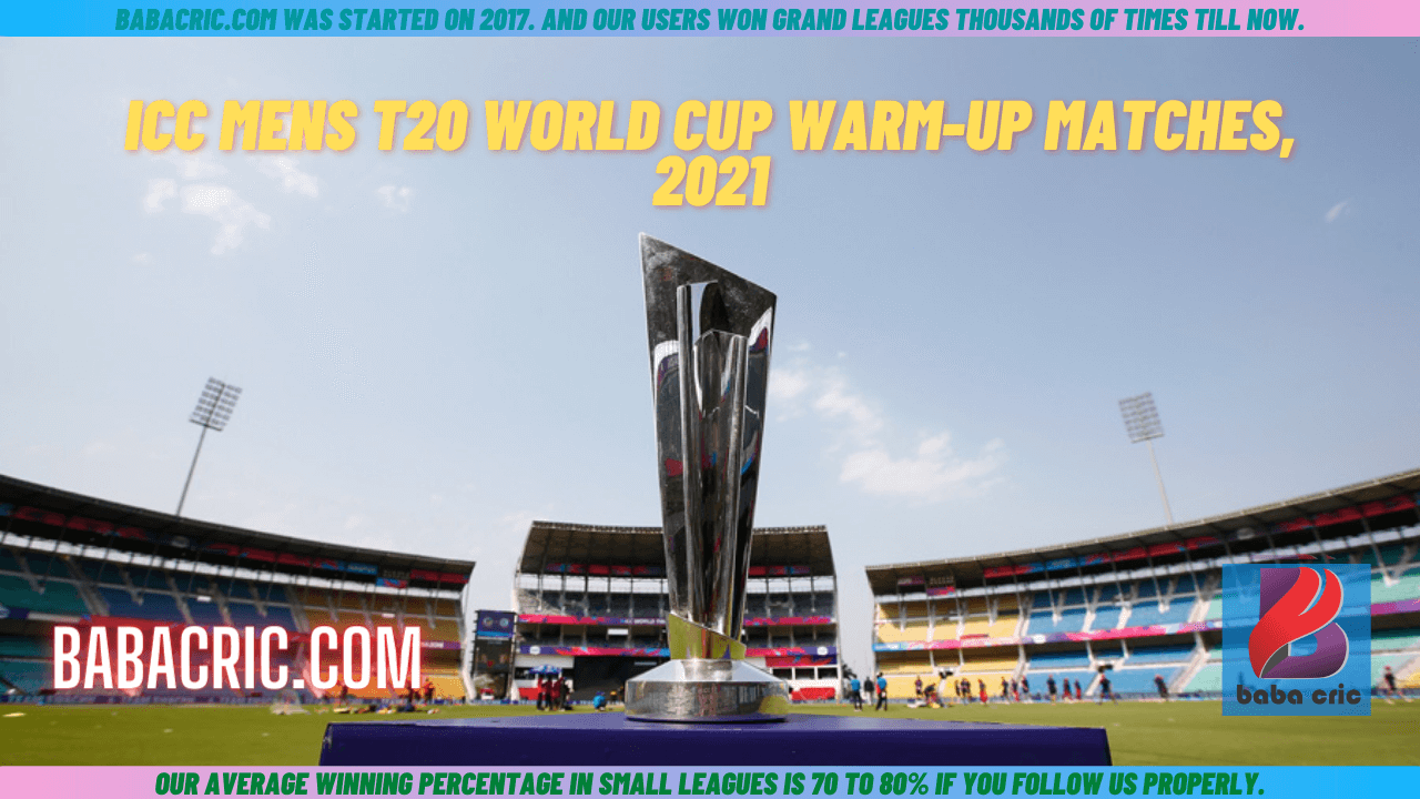 ICC Mens T20 World Cup Warm-up Matches 2021