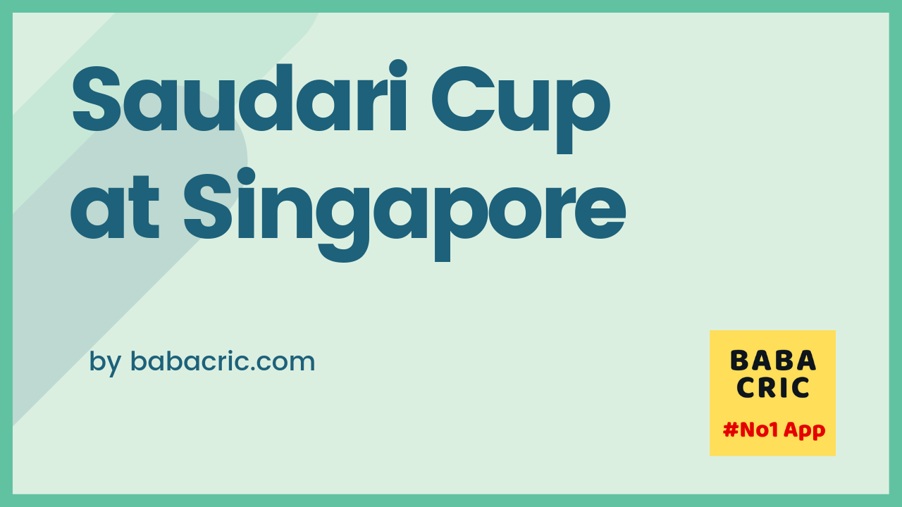 Saudari Cup at Singapore