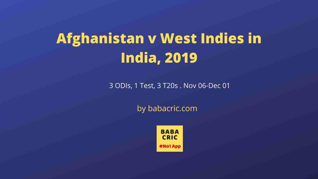 Afghanistan v West Indies in India, 2019